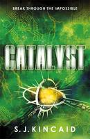 Cover for Catalyst by S. J. Kincaid