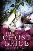 Cover for The Ghost Bride by Yangsze Choo