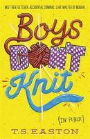 Cover for Boys Don't Knit by T. S. Easton