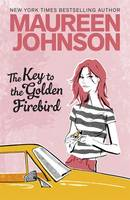 Cover for The Key To The Golden Firebird by Maureen Johnson