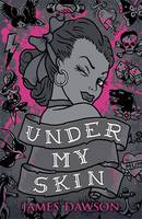 Cover for Under My Skin by James Dawson