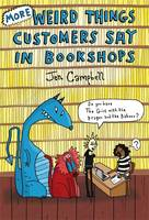 Cover for More Weird Things Customers Say in Bookshops by Jen Campbell