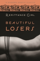 Beautiful Losers (Modern Erotic Classics) by Remittance Girl