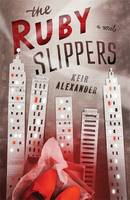 Cover for The Ruby Slippers by Keir Alexander