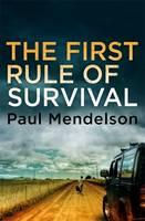 Cover for The First Rule Of Survival by Paul Mendelson