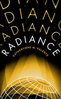 Cover for Radiance by Catherynne M. Valente