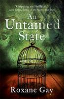 Cover for An Untamed State by Roxane Gay