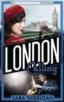 Cover for London Calling by Sara Sheridan