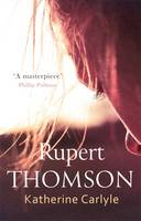 Cover for Katherine Carlyle by Rupert Thomson