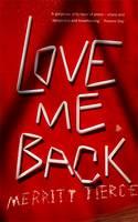 Cover for Love Me Back by Merritt Tierce
