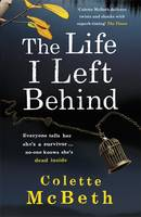 Cover for The Life I Left Behind by Colette McBeth