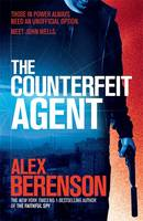 Cover for The Counterfeit Agent by Alex Berenson