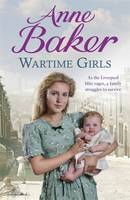 Cover for Wartime Girls by Anne Baker