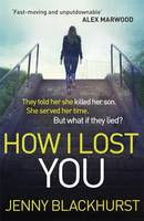 Cover for How I Lost You by Jenny Blackhurst