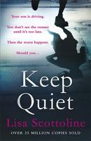 Cover for Keep Quiet by Lisa Scottoline