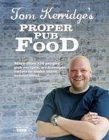 Cover for Tom Kerridge Proper Pub Food by Tom Kerridge