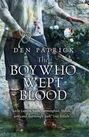Cover for The Boy Who Wept Blood by Den Patrick