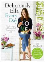 Cover for Deliciously Ella Every Day Simple Recipes and Fantastic Food for a Healthy Way of Life by Ella Woodward