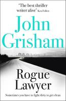 Cover for Rogue Lawyer by John Grisham