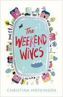Cover for The Weekend Wives by Christina Hopkinson