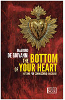 Cover for The Bottom of Your Heart Inferno for Commissario Ricciardi by Maurizio de Giovanni