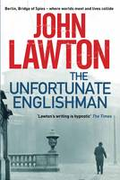 Cover for The Unfortunate Englishman by John Lawton
