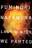 Cover for Last Winter We Parted by Fuminori Nakamura