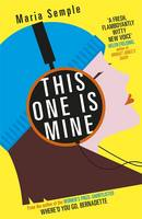 Cover for This One is Mine by Maria Semple