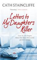 Cover for Letters To My Daughter's Killer by Cath Staincliffe