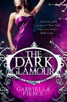 Cover for The Dark Glamour by Gabriella Pierce