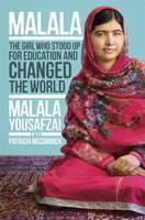 Cover for Malala The Girl Who Stood Up for Education and Changed the World by Malala Yousafzai, Patricia McCormick