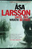 Cover for Until Thy Wrath Be Past A Rebecka Martinsson Investigation by Asa Larsson