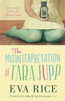 Cover for The Misinterpretation of Tara Jupp by Eva Rice