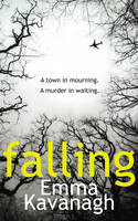 Cover for Falling by Emma Kavanagh