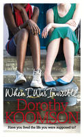 Cover for When I Was Invisible by Dorothy Koomson