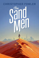 Cover for The Sand Men by Christopher Fowler