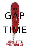 Cover for The Gap of Time The Winter's Tale Retold by Jeanette Winterson