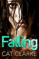 Cover for Falling by Cat Clarke