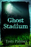Cover for Ghost Stadium by Tom Palmer