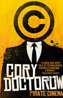 Cover for Pirate Cinema by Cory Doctorow