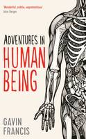 Cover for Adventures in Human Being by Gavin Francis