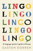 Cover for Lingo A Language Spotters Guide to Europe by Gaston Dorren