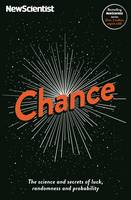 Chance The Science and Secrets of Luck, Randomness and Probability by Jeremy Webb, Michael Brooks