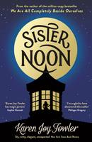 Cover for Sister Noon by Karen Joy Fowler