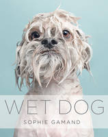 Cover for Wet Dog by Sophie Gamand