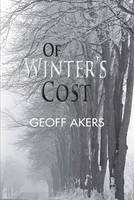 Of Winter's Cost by Geoff Akers