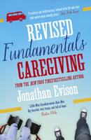 Cover for The Revised Fundamentals of Caregiving by Jonathan Evison