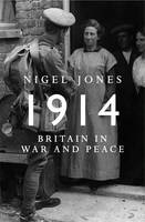Cover for Peace and War: Britain in 1914 by Nigel Jones