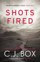 Cover for Shots Fired by C. J. Box
