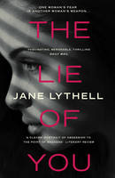 Cover for Lie of You by Jane Lythell
